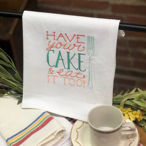 Aunt Martha's Dirty Laundry Embroidered Flour Sack Dishtowel - Have Your Cake and Eat It Too