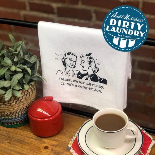 Aunt Martha's Dirty Laundry - Relax, We Are All Crazy. It Isn't a Competition.