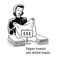 Aunt Martha's Dirty Laundry - Paper Towels Are White Trash