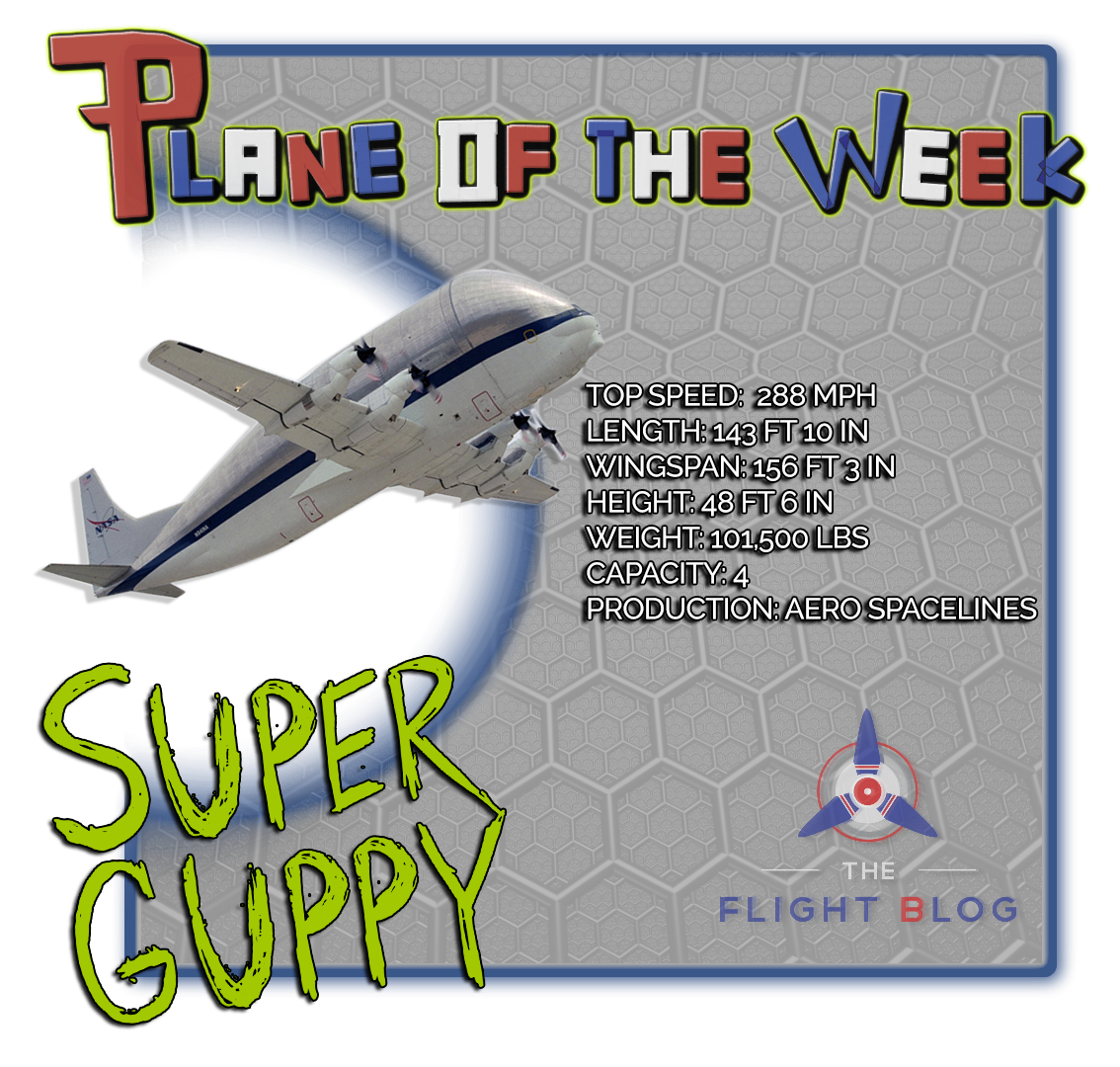 super guppy, NASA, super guppy turbine, plane of the week, plane specs, super guppy specs, the flight blog, aviation oil outlet, aero spacelines super guppy, NASA super guppy