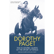 Dorothy Paget: The Eccentric Queen of the Sport of Kings (Paperback)