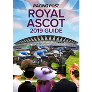 Racing Post Royal Ascot Guide 2019