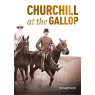 Churchill at the Gallop by Brough Scott  Flexi-bind edition