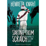 Starting From Scratch by Henrietta Knight
