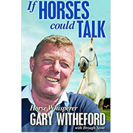 If Horses Could Talk by Gary Witheford (Paperback)