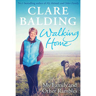 Walking Home: My Family, and Other Rambles by Clare Balding