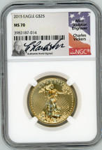 2015 $25 Gold Eagle MS70 NGC Charles Vickers