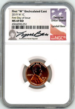 "2019 W 1C MS69 RD NGC First ""W"" Uncirculated Cent FDOI L. Bass"