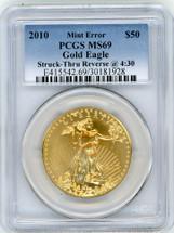 2010 $50 Gold Eagle MS69 PCGS Mint Error Struck-Thru Reverse @ 4:30