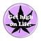 """Get high on Life! LavenderLavender 1.5"""" Pinback Button"""