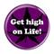 "Get high on Life! MagentaMagenta 1.5"" Pinback Button"