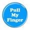 "Pull My Finger Fart Fuschia 1.5"" Pinback Button"