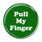 """Pull My Finger Fart Green 1.5"""" Pinback Button"""