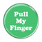 """Pull My Finger Fart Mint 1.5"""" Pinback Button"""
