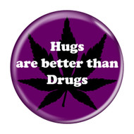 Hugs are better than Drugs Pinback Buttons