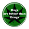 """Hugs are better than Drugs Green 1.5"""" Pinback Button"""