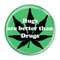 """Hugs are better than Drugs Mint 1.5"""" Pinback Button"""