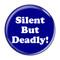 "Silent But Deadly! Fart Dark Blue 1.5"" Pinback Button"