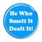 """He Who Smelt It Dealt It! Fart Fuschia 1.5"""" Pinback Button"""