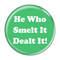 "He Who Smelt It Dealt It! Fart Mint 1.5"" Pinback Button"