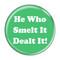 "He Who Smelt It Dealt It! Fart Red 1.5"" Pinback Button"