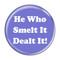 "He Who Smelt It Dealt It! Fart Sky Blue 1.5"" Pinback Button"