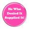 """He Who Denied It Supplied It! Fart Mint 1.5"""" Pinback Button"""