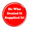 """He Who Denied It Supplied It! Fart Red 1.5"""" Pinback Button"""