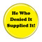 """He Who Denied It Supplied It! Fart Yellow 1.5"""" Pinback Button"""
