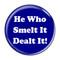 "He Who Smelt It Dealt It! Fart Dark Blue 2.25"" Refrigerator Bottle Opener Magnet"