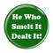 "He Who Smelt It Dealt It! Fart Green 2.25"" Refrigerator Bottle Opener Magnet"