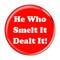 """He Who Smelt It Dealt It! Fart Red 2.25"""" Refrigerator Bottle Opener Magnet"""
