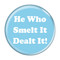 "He Who Smelt It Dealt It! Fart Sky Blue 1.5"" Refrigerator Magnet"