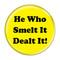 "He Who Smelt It Dealt It! Fart Yellow 1.5"" Refrigerator Magnet"