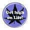 "Get high on Life! PeriwinklePeriwinkle 1.5"" Refrigerator Magnet"