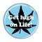 "Get high on Life! Sky BlueSky Blue 1.5"" Refrigerator Magnet"