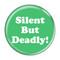 """Silent But Deadly! Fart Fuschia 1.5"""" Refrigerator Magnet"""