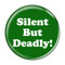 "Silent But Deadly! Fart Green 1.5"" Refrigerator Magnet"