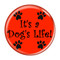 """It's a Dog's Life Red 1.5"""" Refrigerator Magnet"""