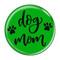 "Dog Mom Green 1.5"" Refrigerator Magnet"