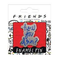 Friends How You Doin Enamel Pin