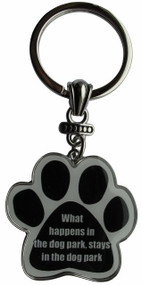 What happens in the dog park, stays in the dog park Paw Print Keychain