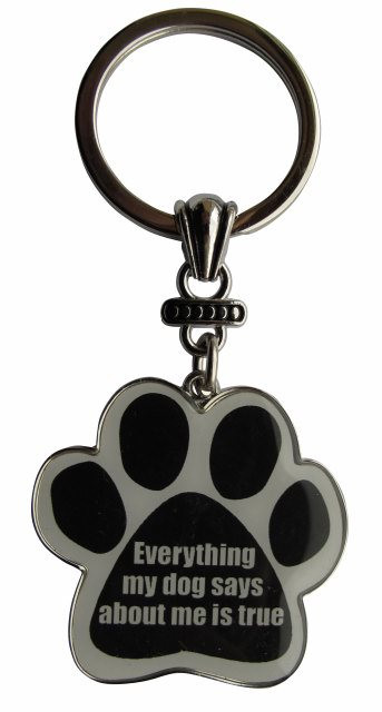 Everything my dog says about me is true Paw Print Keychain
