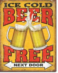 Free Ice Cold Beer Next Door Tin Sign