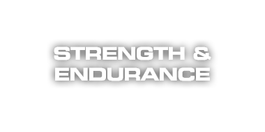Strength & Endurance