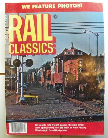 Rail Classics Magazine March 1982
