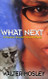 Front Cover - What Next: a Memoir Towards World Peace