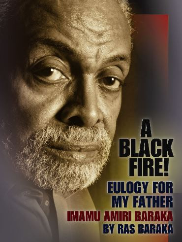 Front cover: A Black Fire! A Eulogy for my Father: Imamu Amiri Baraka
