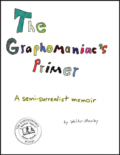 Back cover: The Graphomaniac's Primer: A Semi-Surrealist Memoir