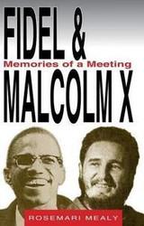 Half Price Fidel & Malcolm X: Memories of a Meeting - Rosemari Mealy